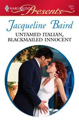 Untamed Italian, Blackmailed Innocent - Baird, Jacqueline