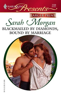 Blackmailed by Diamonds, Bound by Marriage: A Mediterranean Marriage - Morgan, Sarah