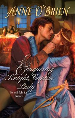 Conquering Knight, Captive Lady - O'Brien, Anne