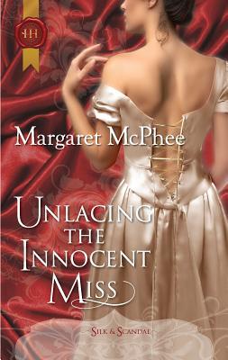 Unlacing the Innocent Miss - McPhee, Margaret