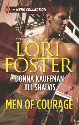 Men of Courage - Foster, Lori, and Kauffman, Donna, and Shalvis, Jill