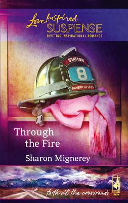 Through the Fire - Mignerey, Sharon