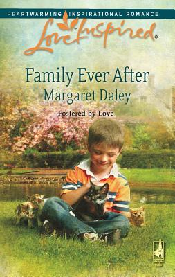 Family Ever After: Fostered by Love - Daley, Margaret