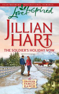 The Soldier's Holiday Vow - Hart, Jillian