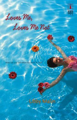 Loves Me, Loves Me Not - Malin, Libby
