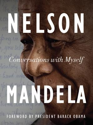 Conversations with Myself - Mandela, Nelson, and Obama, Barack, President (Foreword by)