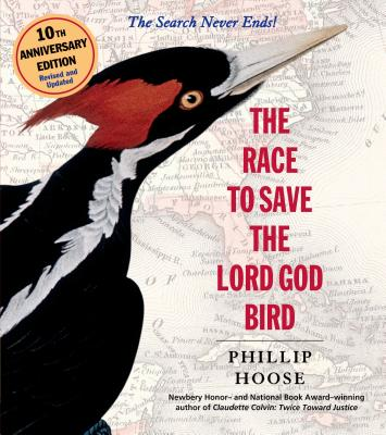 The Race to Save the Lord God Bird - Hoose, Phillip