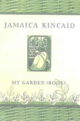 My Garden (Book) - Kincaid, Jamaica