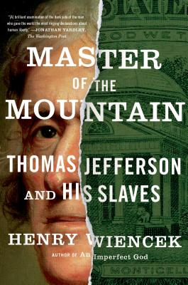 Master of the Mountain: Thomas Jefferson and His Slaves - Wiencek, Henry