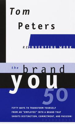"""The Brand You50 (Reinventing Work): Fifty Ways to Transform Yourself from an """"Employee"""" Into a Brand That Shoutsdistinction, Commitment, and Passion! - Peters, Tom"""