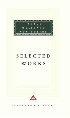 Selected Works - Goethe, Johann Wolfgang von