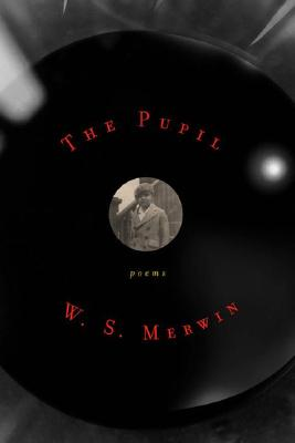 The Pupil - Merwin, W S