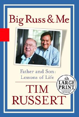 Big Russ and Me - Russert, Tim