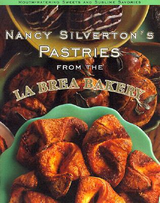 Nancy Silverton's Pastries from the La Brea Bakery - Silverton, Nancy
