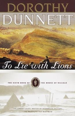 To Lie with Lions: The Sixth Book of the House of Niccolo - Dunnett, Dorthy, and Dunnett, Dorothy