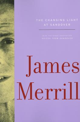 The Changing Light at Sandover - Merrill, James, and McClatchy, J D (Editor), and Yenser, Stephen (Editor)