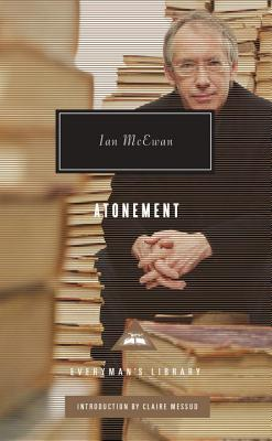 Atonement - McEwan, Ian, and Messud, Claire (Introduction by)