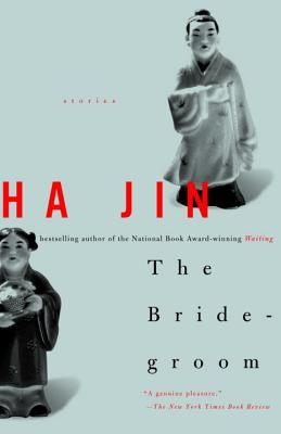 The Bridegroom: Stories - Jin, Ha