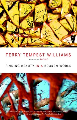 Finding Beauty in a Broken World - Williams, Terry Tempest