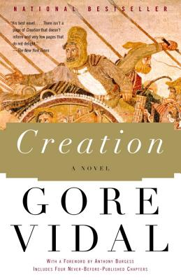 Creation - Vidal, Gore, and Burgess, Anthony (Foreword by)