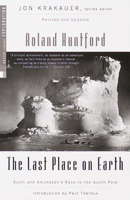 The Last Place on Earth - Huntford, Roland, and Theroux, Paul (Introduction by)