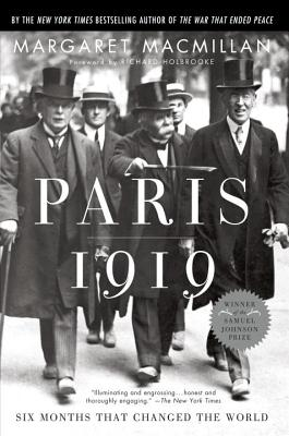 Paris 1919: Six Months That Changed the World - MacMillan, Margaret, and Holbrooke, Richard (Foreword by)