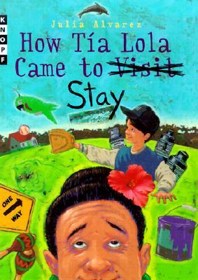 How Tia Lola Came to (Visit) Stay - Alvarez, Julia, and Cascardi, Andrea (Editor)