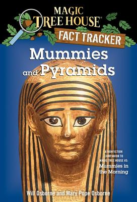 Mummies and Pyramids: A Nonfiction Companion to Mummies in the Morning - Osborne, Will, and Murdocca, Salvatore (Illustrator), and Osborne, Mary Pope