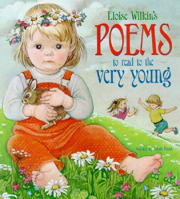 Eloise Wilkin's Poems to Read to the Very Young - Wilkin, Eloise Burns