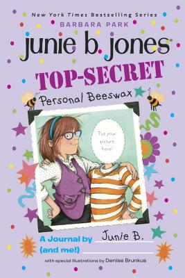 Top-Secret, Personal Beeswax: A Journal by Junie B. (and Me!) - Park, Barbara, and Brunkus, Denise (Illustrator)