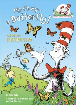 My, Oh My--A Butterfly!: All about Butterflies - Rabe, Tish, and Ruiz, Aristides (Illustrator), and Mathieu, Joe (Illustrator)