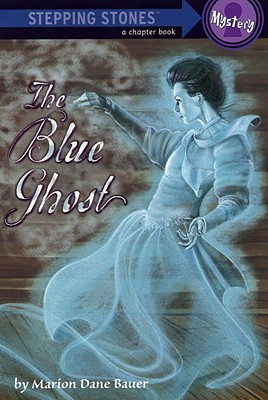 The Blue Ghost - Bauer, Marion Dane