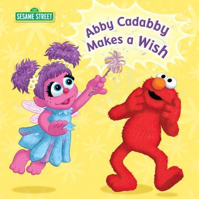 Abby Cadabby Makes a Wish - Kleinberg, Naomi