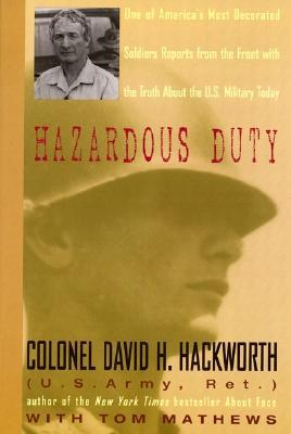 Hazardous Duty - Hackworth, David H, Col., and Matthews, Tom L, and Mathews, Tom