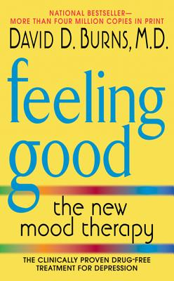 Feeling Good: The New Mood Therapy - Burns, David D, M.D., and Beck, Aaron T, MD (Preface by)