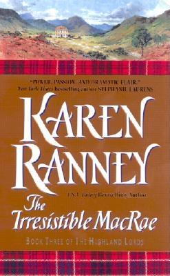 The Irresistible MacRae: Book Three of the Highland Lords - Ranney, Karen