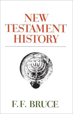 New Testament History - Bruce, Frederick Fyvie