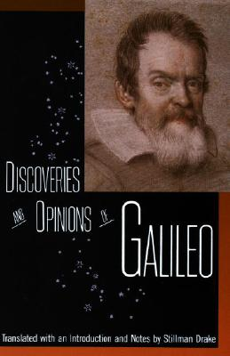 Discoveries and Opinions of Galileo - Drake, Stillman (Translated by), and Galilei, Galileo, and Galileo