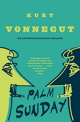 Palm Sunday: An Autobiographical Collage - Vonnegut, Kurt, Jr.