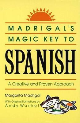 Madrigal's magic key to Spanish. - Madrigal, Margarita