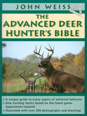 The Advanced Deer Hunter's Bible - Weiss, John
