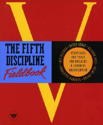 The Fifth Discipline Fieldbook - Senge, Peter M, and Roberts, Charlotte, and Smith, Bryan J