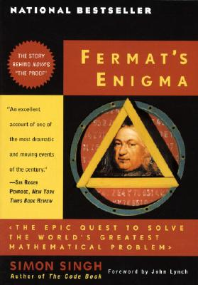 Fermat's Enigma: The Epic Quest to Solve the World's Greatest Mathematical Problem - Singh, Simon, and Singit, Simon, and Lynch, John (Foreword by)