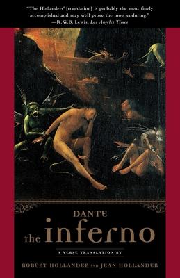 The Inferno - Alighieri, Dante, and Hollander, Robert (Translated by), and Hollander, Jean (Translated by)