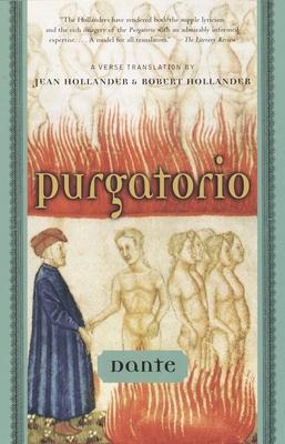 Purgatorio - Alighieri, Dante, and Hollander, Robert (Translated by), and Hollander, Jean (Translated by)