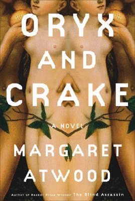 Oryx and Crake - Atwood, Margaret