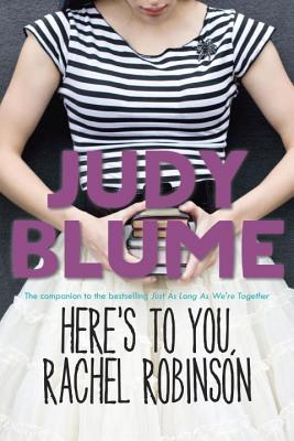 Here's to You, Rachel Robinson - Blume, Judy