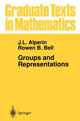 Groups and Representations - Alperin, J L, and Bell, Rowen B