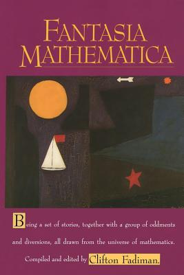 Fantasia Mathematica - Fadiman, Clifton, and Fadiman, Clifton (Editor)
