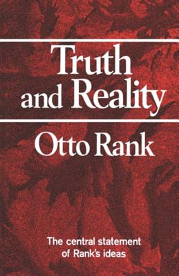 Truth and Reality - Rank, Otto, Professor, and Taft, Jessie (Translated by)